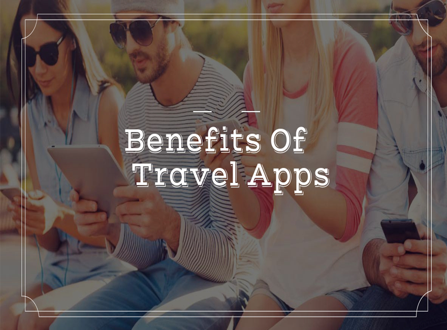 The Benefits Of Mobile Apps For Travel Business